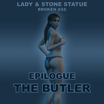 Lady & Stone Statue - Broken Ass 03 - Final Part Chapter 4 - Epilogue by LCTR
