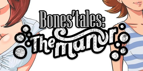 Free download porn game: Dr Bones - Bones' Tales: The Manor - Version 0.051