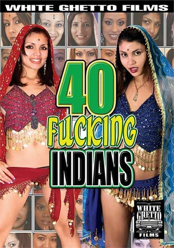 40 Fucking Indians - Indian women (White-2017)