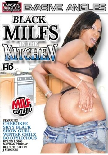 Black MILFS In The Kitchen - Cherokee, Byron Long, Nathan Threat, Skyy Black, Rock The Icon, J Strokes, Winter Chillz, Bootyliscious, Show Gurl (Evasive-2012)