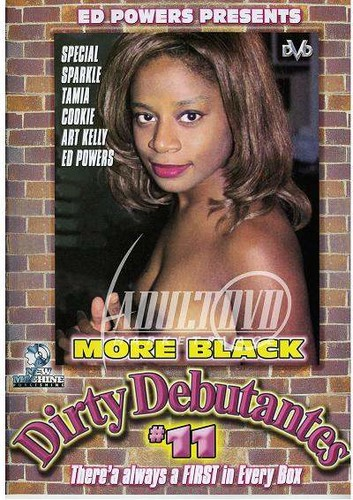 More Black Dirty Debutantes #11 - Special, Sparkle, Tamia, Cookie, Art Kelly, Ed Powers (New-2003)